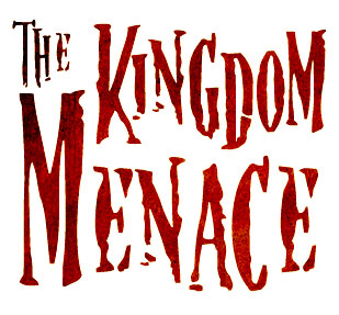 The Kingdom Menace